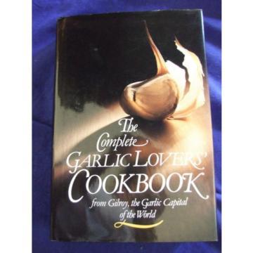 "VINTAGE 1987""COMPLETE GARLIC LOVERS COOKBOOK"" GILROY GARLIC CAPITAL OF WORLD"