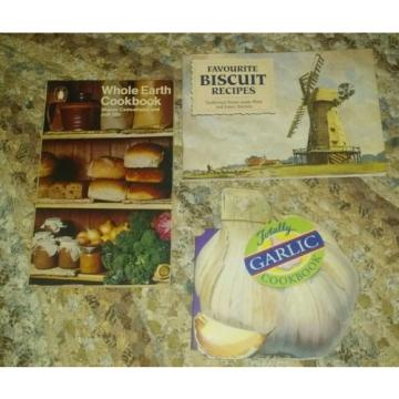 Lot 3 Cookbooks WHOLE EARTH COOK BOOK, Garlic, Favourite Biscuits