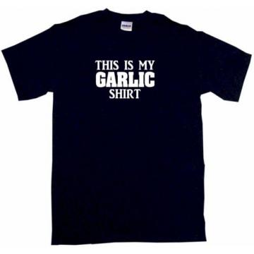 This is my Garlic Shirt Mens Tee Shirt Pick Size Color Small-6XL