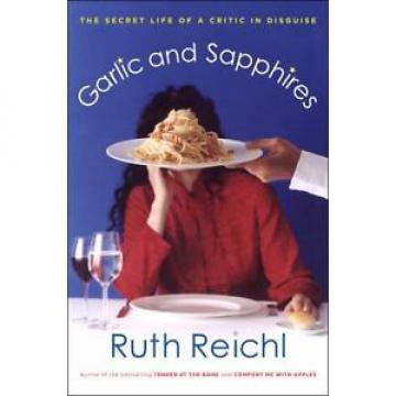 Garlic and Sapphires: The Secret Life of a Critic in Disguise  (ExLib)