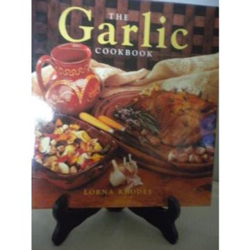 The Garlic Cookbook by Lorna Rhodes (1994, Hardcover)