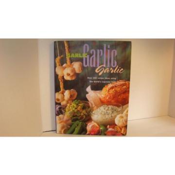 Garlic Garlic Garlic Over 200 Recipes by Lydia Darbyshire