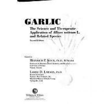 Garlic: The Science and Therapeutic Application of Allium Sativum L. and...