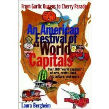 An American Festival of World Capitals: From Garlic Queens to Cherry...  (ExLib)