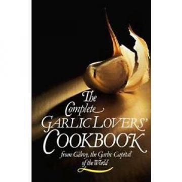 The Complete Garlic Lovers' Cookbook  (NoDust)