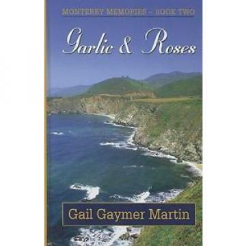 Garlic & Roses (Monterey Memories)  (ExLib)