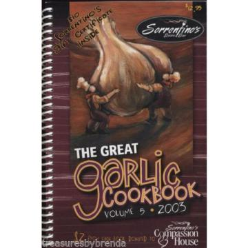 The Great Garlic Cookbook Sorrentino's Bistro Recipes Volume 5