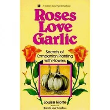 Roses Love Garlic  (ExLib)