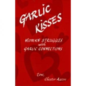 Garlic Kisses: Human Struggles - Garlic Connections
