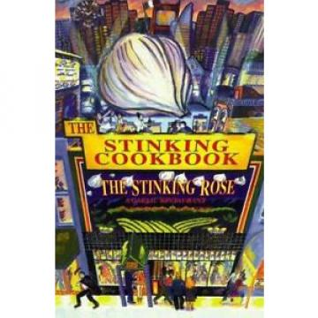 The Stinking Cookbook: From the Stinking Rose, a Garlic Restaurant  (ExLib)