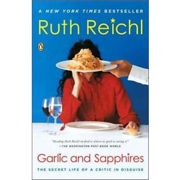 Garlic and Sapphires: The Secret Life of a Critic in Disguise by Ruth Reichl Pap #1 image